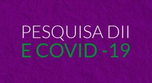 Pesquisa DII e COVID -19