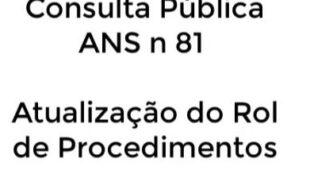 A ANS abriu consulta pública para atualização do ROL de procedimentos e eventos em saúde.